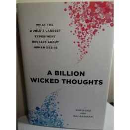 A Billion Wicked Thoughts Ogi Ogas HARDCOVER
