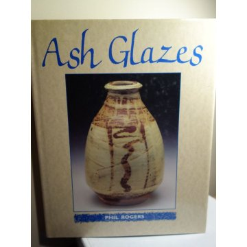 Ash Glazes by Phil Rogers. Hardcover