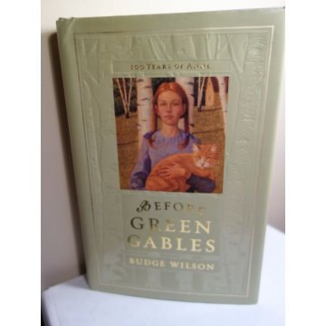 Before Green Gables, Hardcover, Budge Wilson, First Ed.