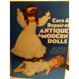 Care and Repair of Antique and Modern Dolls 1st Edition