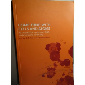Computing with Cells and Atoms