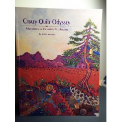 Crazy Quilt Odyssey, Adventures in Victorian Needlework