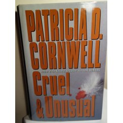 Cruel and Unusual, Hardcover, Patricia Cornwell 1st Ed.