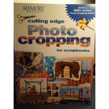 Cutting Edge Photo Cropping for Scrapbooks - Book 2