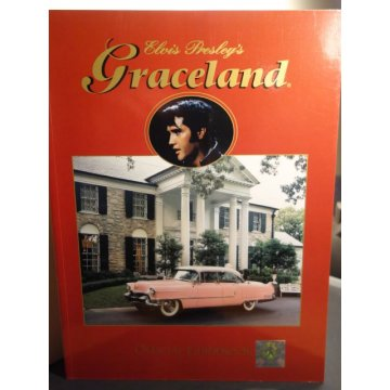 Elvis Presleys Graceland - Official Guidebook