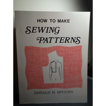 How to Make Sewing Patterns, Donald H. McCunn
