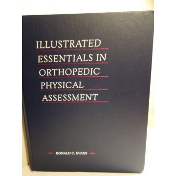 Illustrated Essential in Orthopedic Physical Assessment