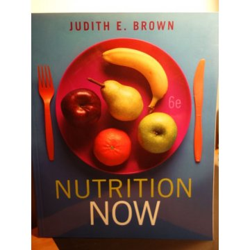 Nutrition Now, 6th Student Edition