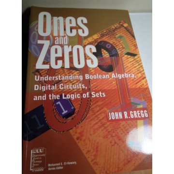 Ones and Zeros: Understanding Boolean Algebra, 1ST. Ed.