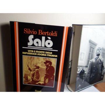 SALO - VITA E MORTE DELLA REPUBBLICA, Silvio Bertoldi