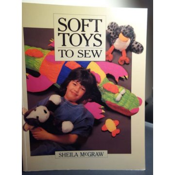 Soft Toys to Sew by Sheila McGraw