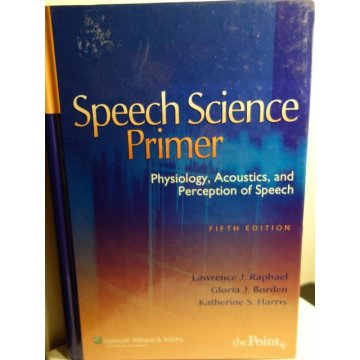 Speech Science Primer Physiology, Acoustics 5th Edition