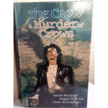 The Crow - A Murder of Crows, Hardcover, David Bischoff