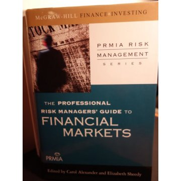 The Professional Risk Managers Guide to Financ Markets