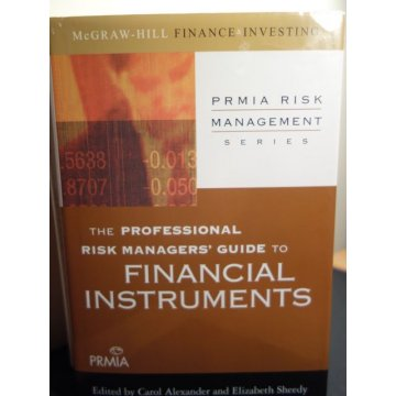 The Professional Risk Managers Guide to Financial Instr