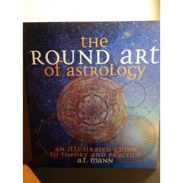 The Round Art of Astrology - An Illustrated Guide