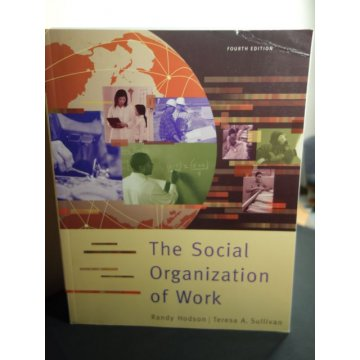 The Social Organization of Work, Randy Hodson 4th Ed