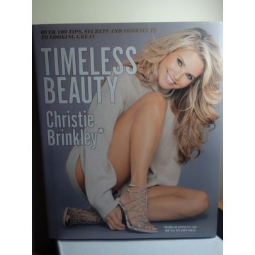 Timeless Beauty: Over 100 Tips, Christie Brinkley