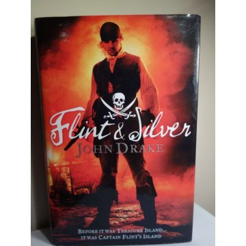 Flint and Silver - John Drake -  HARDCOVER